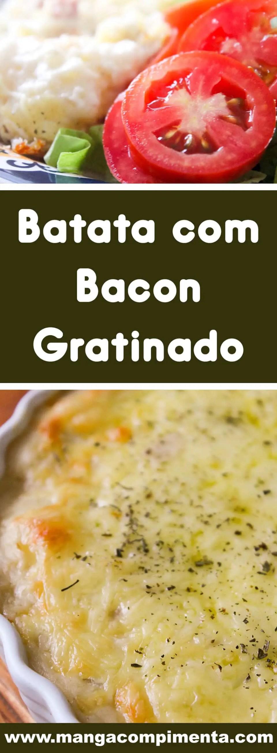 Receita de Batata com Bacon Gratinado - um prato simples, prático e delicioso para acompanhar um delicioso assado de domingo.