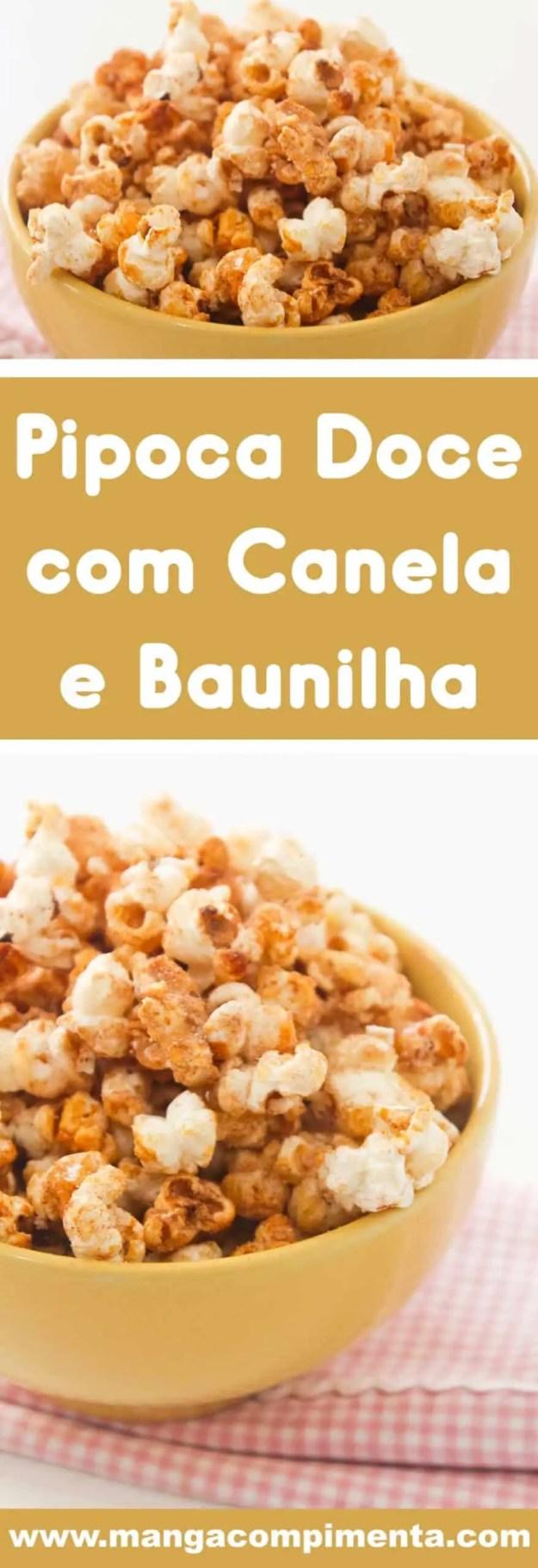 Receita de Pipoca Doce com Canela e Baunilha - lanche delicioso para assistir um filme na televisão.
