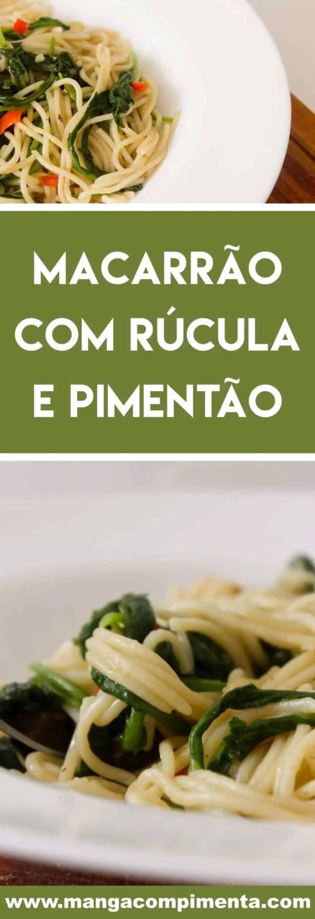 Receita de Macarrão com Rúcula e Pimentão - um prato gostoso para os dias quentes de verão!