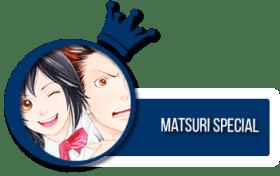 Matsuri Special