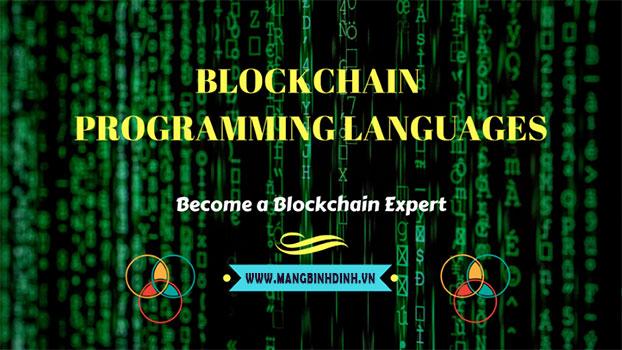 Top 5 ngôn ngữ lập trình cho lập trình viên làm Blockchain