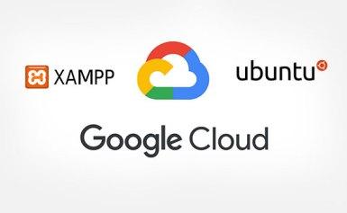 Hướng dẫn cài đặt Ubuntu và XAMPP PHP Server trên Google Cloud VM