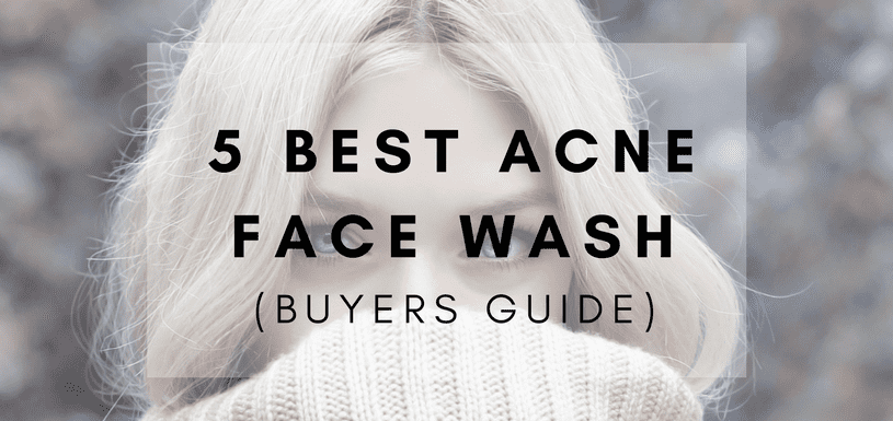 top 5 acne face wash