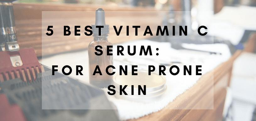 Popular Vitamin C Serum For Acne Prone Skin