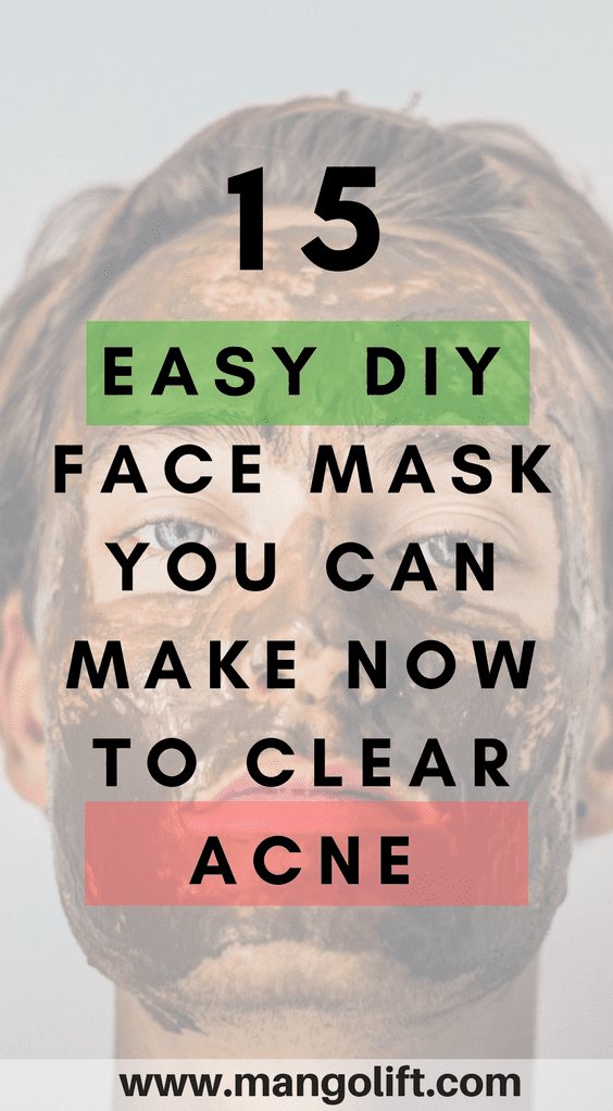 15 Amazing Easy DIY Face Mask You Can Make Now to Clear Acne