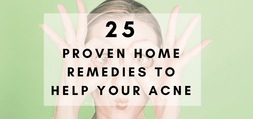 25 proven home remedies to help your acne