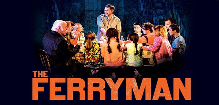 JANUARY 12th:  THE FERRYMAN