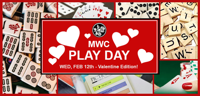 FEB 12th:  Second MWC PLAY DAY – Valentine Edition!
