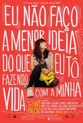 Poster do filme Eu Não Faço a Menor Ideia do que eu Tô ...