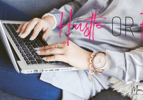 Hustle or flow Manifestation Babe