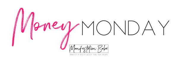 MONEY MONDAY Manifestation Babe
