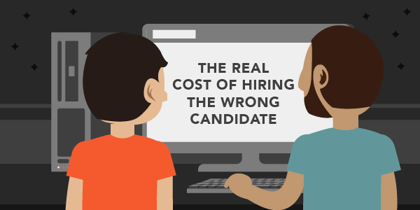 The Real Cost of Hiring the Wrong Candidate