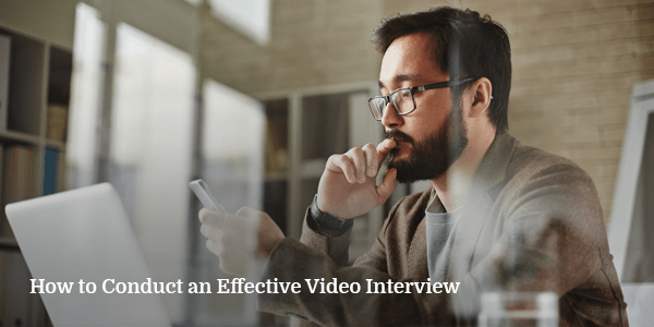 how-to-conduct-effective-video-interview