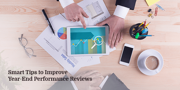 Smart Tips to Improve Year-End Performance Reviews