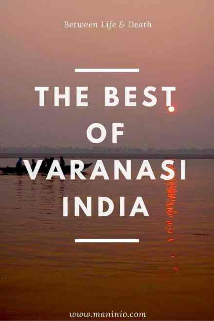 Varanasi (India): Between life & death . maninio.com #varanasitravel #rivergangestourism