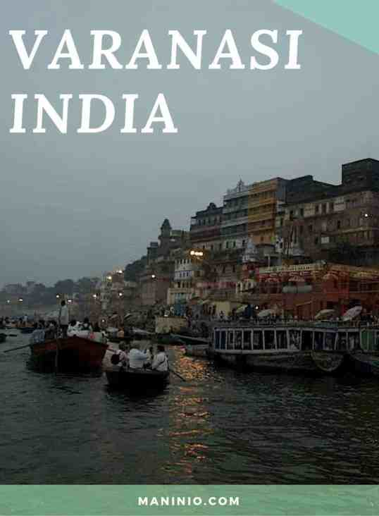 Varanasi (India): Between life & death Best Things to experience during your visit. maninio.com #varanasitravel #rivergangestourism