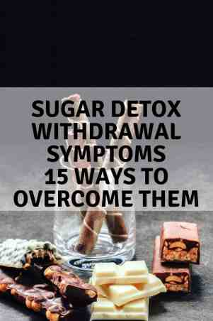 Sugar Detox | Withdrawal Symptoms and 15 ways to overcome them. maninio.com #sugarwithdrawals #sugarsymptoms