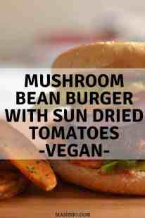 Mushroom Bean Vegan Burger with Sun-Dried Tomatoes. maninio.com #veganburgersveggie #veganbeanburger