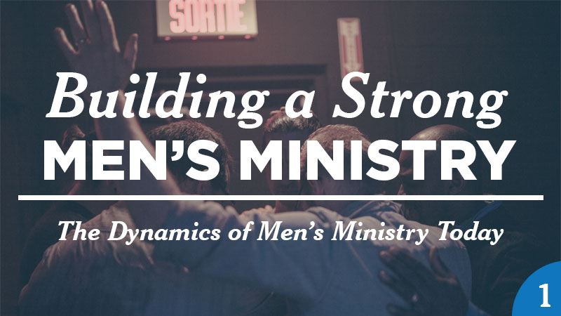 building a strong men's ministry part 1