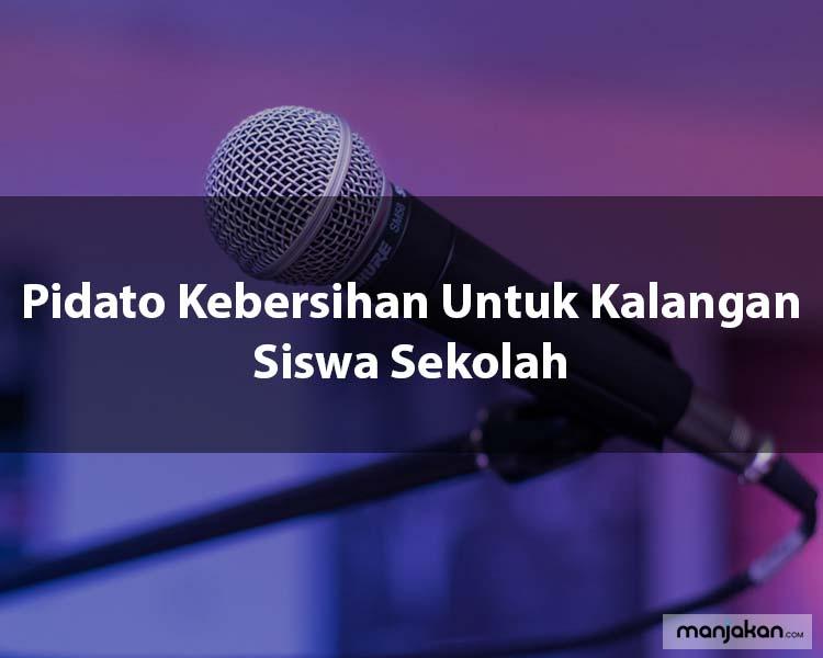 1. Pidato Kebersihan Untuk Kalangan Siswa Sekolah