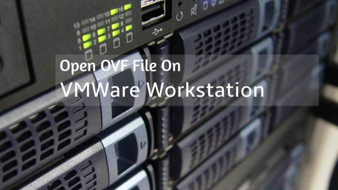 open ovf on vmware workstation