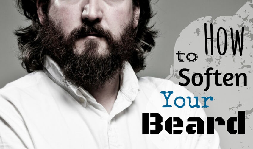 How to Soften your Beard Now  The Complete Guide to Softer