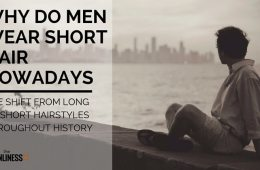 Why Do Men Wear Short Hair Nowadays. The Shift From Long To Short Hairstyles