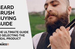 Best Beard Brush - Selecting the top products for well groomed and softer beards