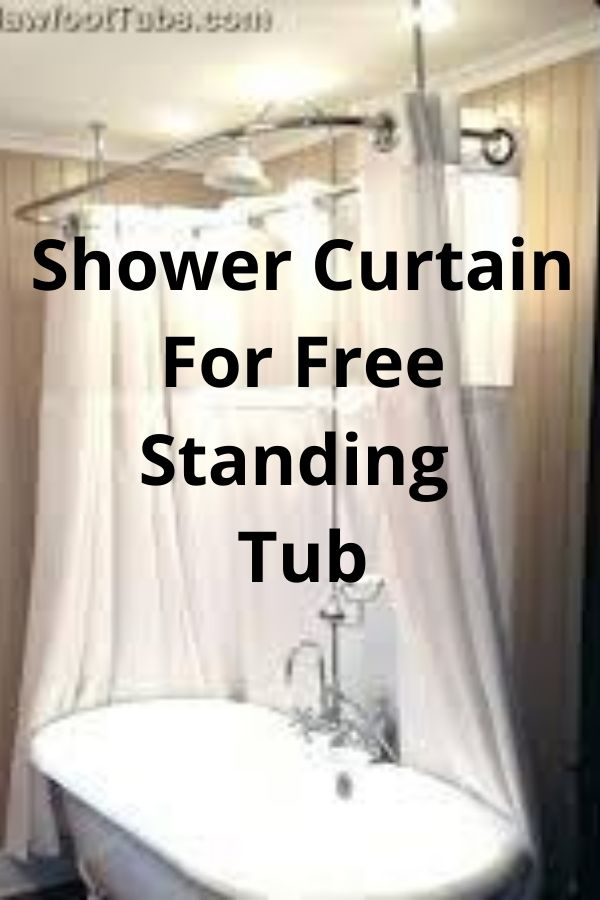 shower curtain for free standing tub