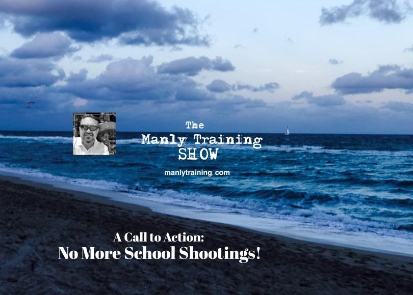No More School Shootings! Man Up America