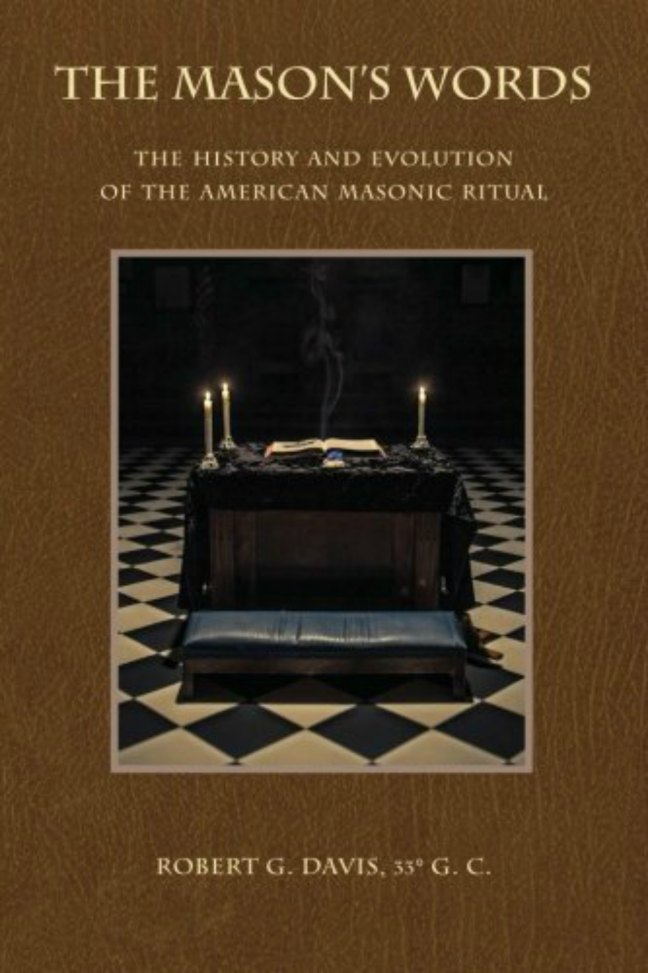 Book cover, The Mason's Words: The History of the American Masonic Ritual, by Robert Davis