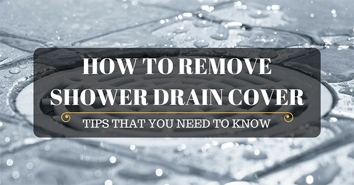 tips to remove shower drain cover