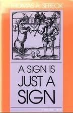 A Sign is Just a Sign, Thomas Sebeok
