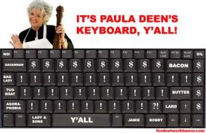 Paula Deen's Keyboard, y'all!