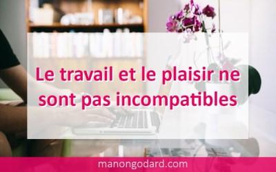 Le travail et le plaisir ne sont pas incompatibles