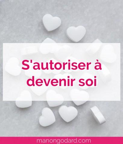 """""""S'autoriser à devenir soi"""" par Manon Godard"""