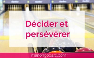 Décider et persévérer