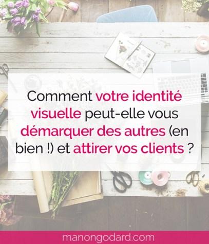 """""""Comment votre identité visuelle peut vous démarquer des autres (en bien !) et attirer vos clients"""" par Manon Godard"""