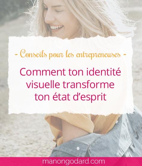 """""""Comment ton identité visuelle transforme ton état d'esprit"""" par Manon Godard"""