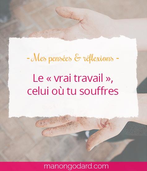 """""""Le """"vrai"""" travail, celui où tu souffres"""" par Manon Godard"""