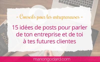 15 idées de posts pour parler de ton entreprise et de toi à tes futures clientes