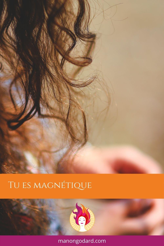 Tu es magnétique