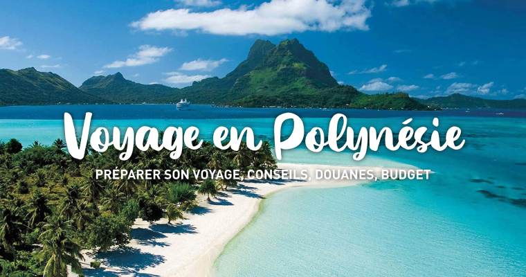 Preparing for your trip to Polynesia