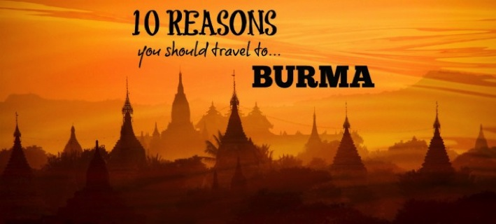 10 Reasons You Should Travel to Burma The Broke Backpacker Top 100 Travel Blog Posts of 2014 by Social Shares