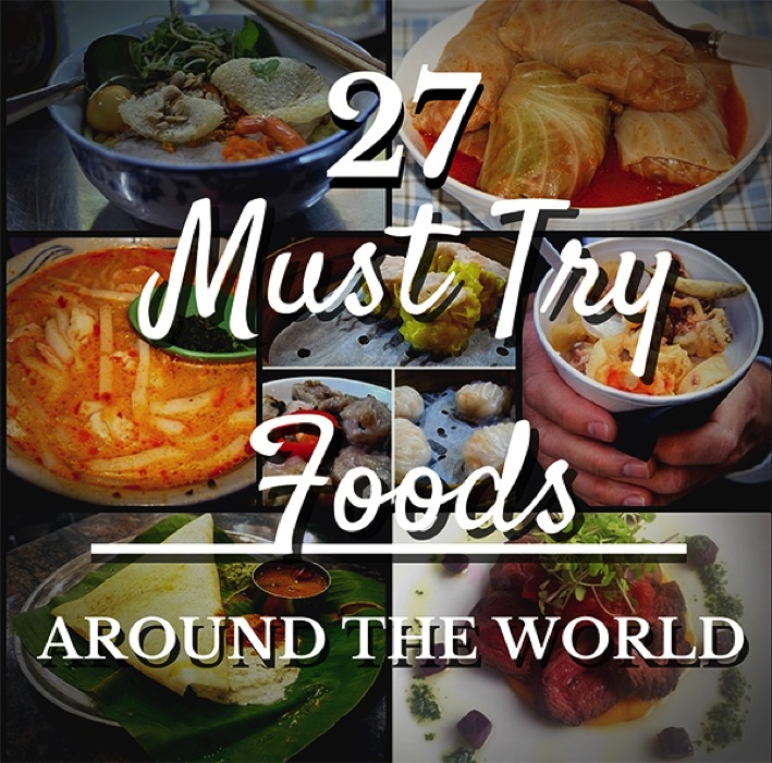 27 Must Try Foods Around the World Grrrl Traveler Top 100 Travel Blog Posts of 2014 by Social Shares