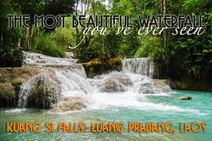 Kuang Si Falls in Luang Prabang The Most Beautiful Waterfall You ve Ever Seen Travel Freak Top 100 Travel Blog Posts of 2014 by social shares