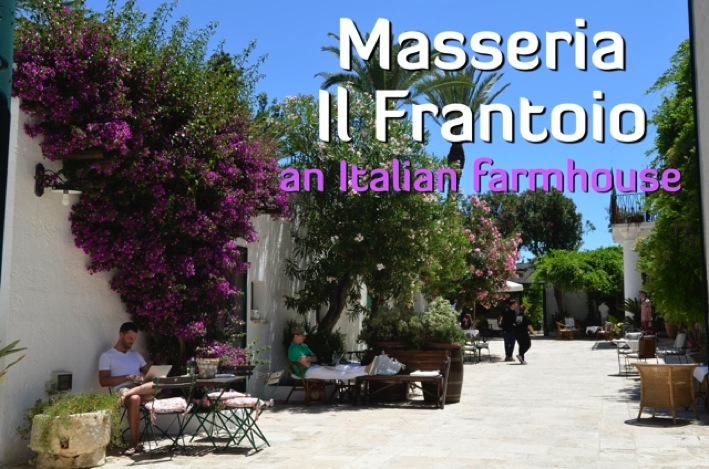 STAYING AT AN ITALIAN FARMHOUSE MASSERIA IL FRANTOIO Travel Yourself Top 100 Travel Blog Posts of 2014 by Social Shares