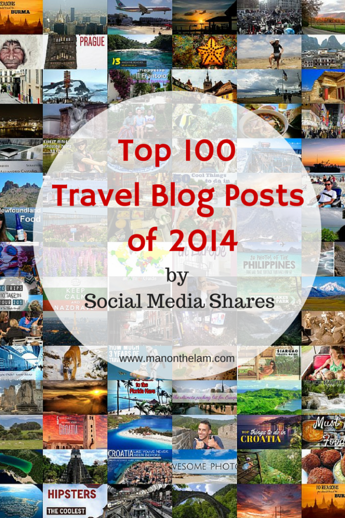 Top 100 Travel Blog Posts of 2014 by Social Media Shares -- Man On The Lam