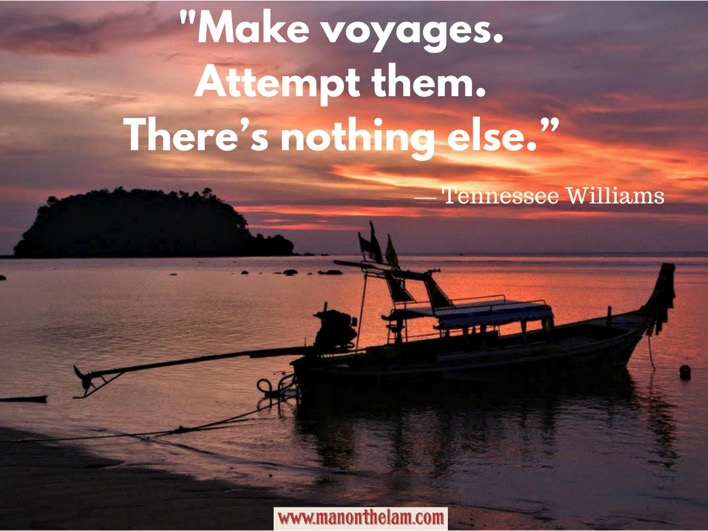 Make voyages Attempt them There s nothing else Tennessee Williams Quotes about Travelling