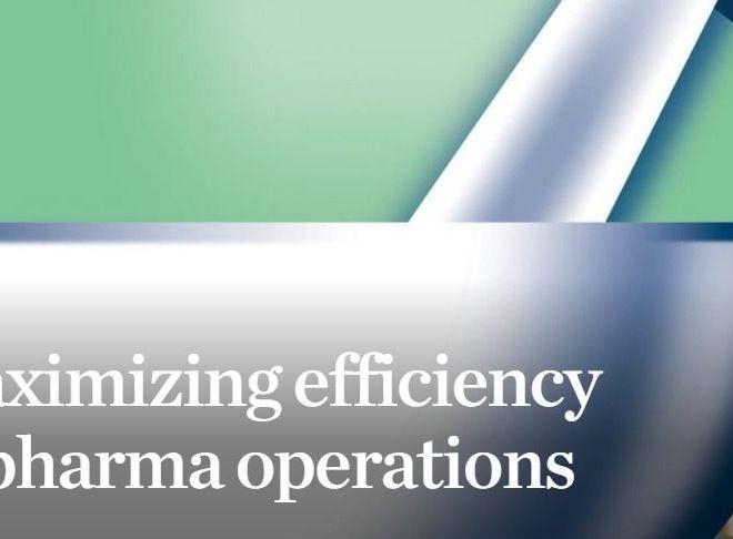 Maximizing efficiency in pharma operations